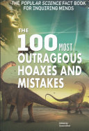 The 100 Most Outrageous Hoaxes and Mistakes