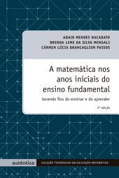 A matemática nos anos iniciais do ensino fundamental - Tecendo fios do ensinar e do aprender