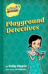 A Billie B Mystery #3: Playground Detective: Playground Detective