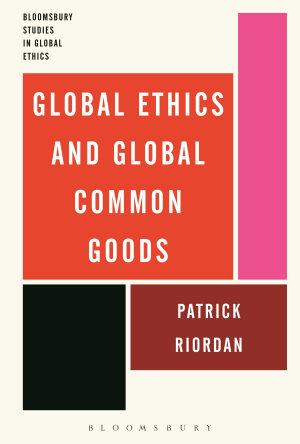 Global Ethics and Global Common Goods PDF