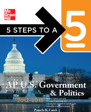 5 Steps to a 5 AP US Government and Politics  2012 2013 Edition
