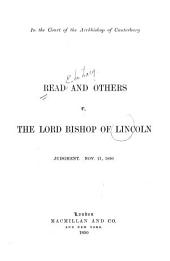 Read and Others V. the Lord Bishop of Lincoln, Judgment Nov. 21, 1890: In the Court of the Archbishop of Canterbury