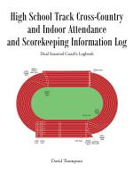 High School Track Cross-Country and Indoor Attendance and Scorekeeping Information Log