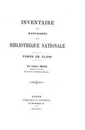 Inventaire des manuscrits de la Bibliothèque nationale: Fonds de Cluni