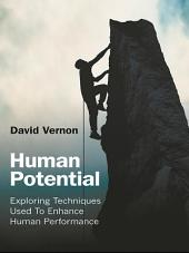 Human Potential: Exploring Techniques Used to Enhance Human Performance