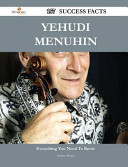 Yehudi Menuhin 157 Success Facts   Everything You Need to Know about Yehudi Menuhin