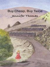 Buy Cheap, Buy Twice: A novel