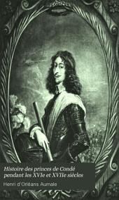 Histoire des princes de Condé pendant les XVIe et XVIIe siècles: Volume6