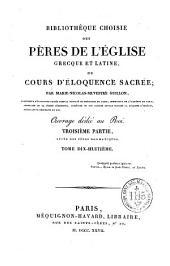 Bibliothèque choisie des Pères de l'Eglise grecque et latine, ou Cours d'éloquence sacrée: Volume18