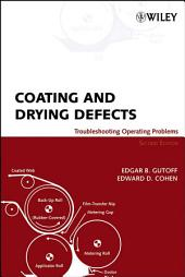 Coating and Drying Defects: Troubleshooting Operating Problems, Edition 2