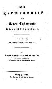 Die Hermeneutik des Neuen Testaments systematisch dargestellt: ¬Die hermeneutische Grundlehre, Band 1