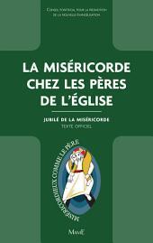 La Miséricorde chez les Pères de l'Église: Jubilé de la Miséricorde - Texte officiel