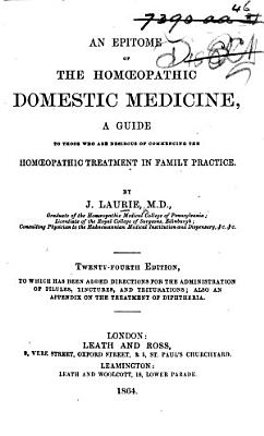 An Epitome of the Hom  opathic Domestic Medicine     Twenty fourth edition  to which has been added     an appendix on the treatment of diphtheria PDF