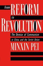 From Reform to Revolution: The Demise of Communism in China and the Soviet Union