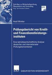 Prüfungsbericht von Kredit— und Finanzdienstleistungsinstituten: Eine betriebswirtschaftliche Analyse deutscher und internationaler Prüfungskonventionen