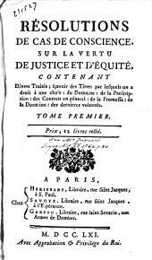 Résolutions de cas de conscience, sur la vertu de justice et d'équité: Volume1
