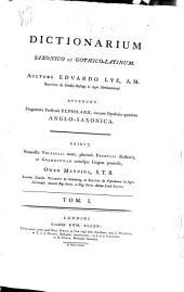 Dictionarium Saxonico et Gothico-Latinum: Volume 1