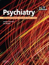 Psychiatry E-Book: An Illustrated Colour Text, Edition 2