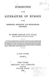Introduction to the Literature of Europe in the Fifteenth, Sixteenth, and Seventeenth Centuries: In Four Volumes, Volume 1