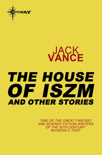 The Houses of Iszm and Other Stories