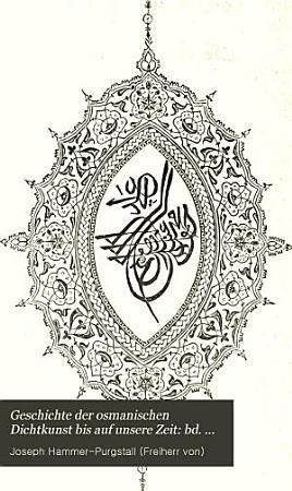 Geschichte der osmanischen dichtkunst bis auf unsere zeit PDF