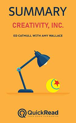 Creativity  Inc  by Ed Catmull with Amy Wallace  Summary