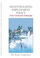 Decentralising Employment Policy  New Trends and Challenges The Venice Conference PDF