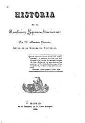Historia de la revolución hispano-americana: Volumen 1