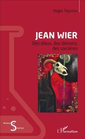 Jean Wier: Des dieux, des démons, des sorcières