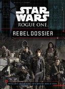 Star Wars Rogue One Rebel Dossier Book