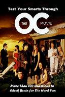 Test Your Smarts Through  The O C   Movie PDF