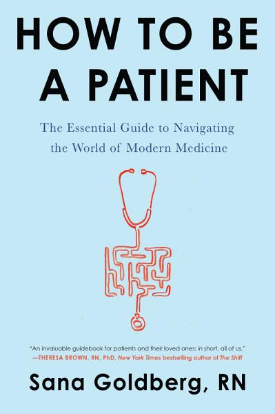 Download How to Be a Patient Book