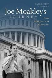 Joe Moakley's Journey: From South Boston to El Salvador