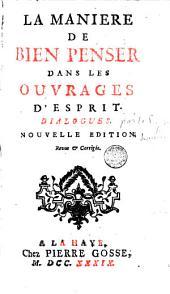 La manière de bien penser dans les ouvrages d'esprit: Dialogues