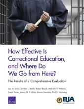 How Effective Is Correctional Education, and Where Do We Go from Here? The Results of a Comprehensive Evaluation