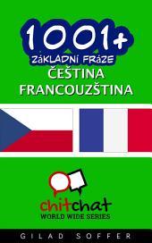 1001+ Základní Fráze Čeština - Francouzština