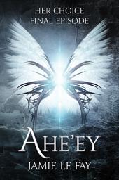 Her Choice: Ahe'ey, Episode 10