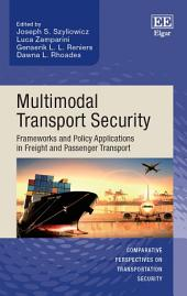 Multimodal Transport Security: Frameworks and Policy Applications in Freight and Passenger Transport