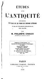 Études sur l'antiquité: précédées d'un essai sur les phases de l'histoire littéraire et sur les influences intellectuelles des races