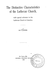 The Distinctive Characteristics of the Lutheran Church: With Special Reference to the Luthern Church of America