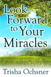 Look Forward To Your Miracles Book PDF