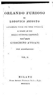 Orlando furioso: conservato nella sua epica integrità e recato dall' abate Gioachino Avesani, Volume 2