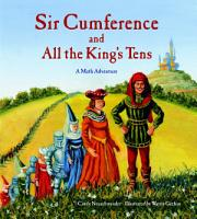 Sir Cumference and All the King s Tens PDF