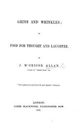 Grins and Wrinkles; or, Food for thought and laughter