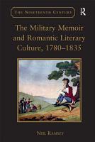 The Military Memoir and Romantic Literary Culture  1780   1835 PDF