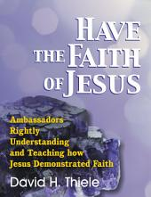 Have the Faith of Jesus