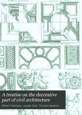 A Treatise on the Decorative Part of Civil Architecture: Volume 2
