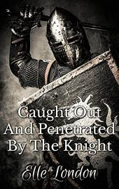 Caught Out And Penetrated By The Knight