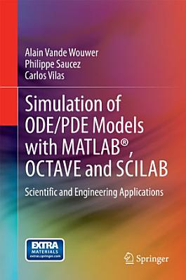 Simulation of ODE/PDE Models with MATLAB®, OCTAVE and SCILAB