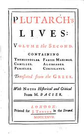 Lives: In Eight Volumes : Translated from the Greek ; With Notes Historical and Critical. Containing Themistocles, Camillus, Pericles, Fabius Maximus, Alcibiades, Coriolanus, Volume 2